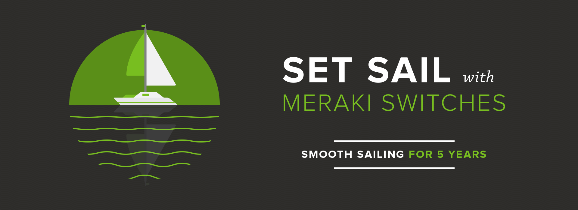 Meraki Switching 5 Years for the price of 1